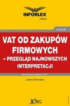 VAT od zakupów firmowych  przegląd najnowszych interpretacji
