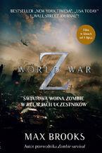 WORLD WAR Z (audiobook). Światowa wojna zombie w relacjach uczestników