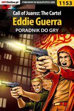 Call of Juarez: The Cartel - Eddie Guerra - poradnik do gry