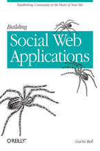 Building Social Web Applications. Establishing Community at the Heart of Your Site