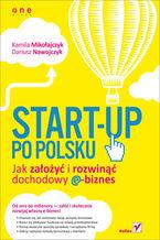 Okładka książki Start-up po polsku. Jak założyć i rozwinąć dochodowy e-biznes