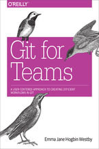 Okładka książki Git for Teams. A User-Centered Approach to Creating Efficient Workflows in Git