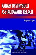 Kanały dystrybucji - kształtowanie relacji (wyd. II). Rozdział 3. Metodyka badań relacji międzyorganizacyjnych w kanale dystrybucji