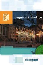 Legnica i okolice. Miniprzewodnik