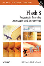 Flash 8: Projects for Learning Animation and Interactivity. Projects for Learning Animation and Interactivity