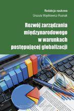 Rozwój zarządzania międzynarodowego w warunkach postępującej globalizacji