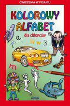 Kolorowy alfabet dla chłopców. Ćwiczenia w pisaniu