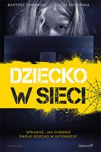 Okładka książki Dziecko w sieci. Wydanie II