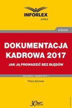 DOKUMENTACJA KADROWA 2017 jak ją prowadzić bez błędów