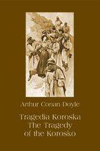 Tragedia Koroska. The Tragedy of the Korosko