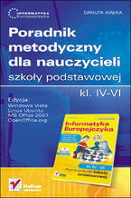 Okładka książki Informatyka Europejczyka. Poradnik metodyczny dla nauczycieli szkoły podstawowej, kl. IV - VI. Edycja: Windows Vista, Linux Ubuntu, MS Office 2007, OpenOffice.org