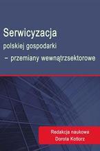 Serwicyzacja polskiej gospodarki - przemiany wewnątrzsektorowe