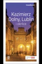Kazimierz Dolny, Lublin i okolice. Travelbook. Wydanie 2