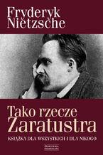 Tako rzecze Zaratustra. Książka dla wszystkich i dla nikogo