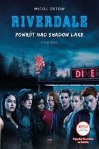 Powrót nad Shadow Lake Riverdale Tom 2