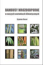 Bambusy mrozoodporne w naszych warunkach klimatycznych