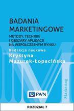 Badania marketingowe. Rozdział 7. Określenie pozycji rynkowej przedsiębiorstwa i kierunków jego rozwoju