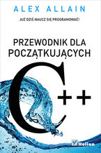C++. Przewodnik dla początkujących
