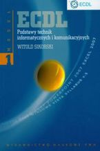 Okładka książki ECDL. Podstawy technik informatycznych i komunikacyjnych Moduł 1