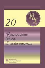 Rusycystyczne Studia Literaturoznawcze. T. 20: Z przemian gatunkowych w literaturze rosyjskiej XX i XXI wieku