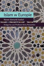 Islam w Europie. Nowe kierunki badań