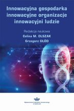 Innowacyjna gospodarka, innowacyjne organizacje, innowacyjni ludzie