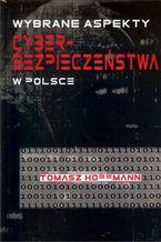 Okładka książki Wybrane aspekty cyberbezpieczeństwa w Polsce