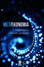 Metaekonomia. Zagadnienia z filozofii ekonomii