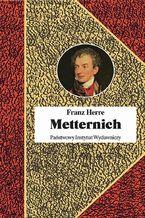 Metternich. Orędownik pokoju