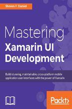 Okładka książki Mastering Xamarin UI Development