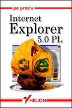 Okładka książki Po prostu Internet Explorer 5.0 PL