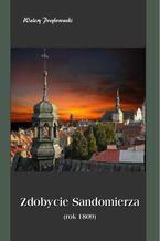 Zdobycie Sandomierza rok 1809