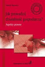 Jak prowadzić działalność gospodarczą? Aspekty prawne