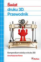 Okładka książki Świat druku 3D. Przewodnik