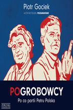 Okładka książki/ebooka POgrobowcy. Po co partii Petru Polska