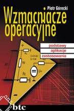 Okładka książki Wzmacniacze operacyjne - podstawy, aplikacje, zastosowania