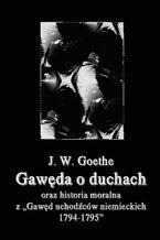 Gawęda o duchach oraz Historia moralna z Gawęd uchodźców niemieckich 1794-1795