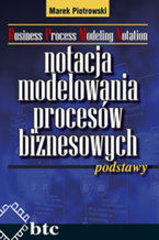 Okładka książki Notacja modelowania procesów biznesowych - podstawy