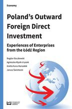 Poland's Outward Foreign Direct Investment. Experiences of Enterprises from the Łódź Region