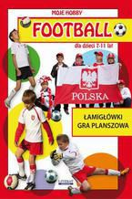 Football dla dzieci 7-11 lat. Łamigłówki. Gra planszowa