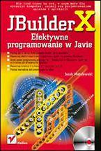 Okładka książki JBuilder X. Efektywne programowanie w Javie