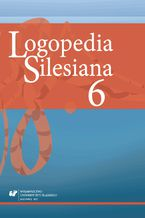 """Logopedia Silesiana"" 2016. T. 6"