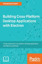 Okładka książki Building Cross-Platform Desktop Applications with Electron