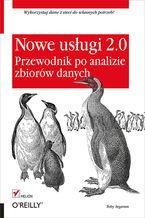 Okładka książki Nowe usługi 2.0. Przewodnik po analizie zbiorów danych