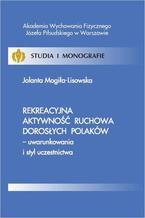 Rekreacyjna aktywność ruchowa dorosłych Polaków - uwarunkowania i styl uczestnictwa
