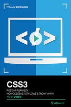 CSS3. Kurs video. Poziom pierwszy. Nowoczesne i stylowe strony WWW