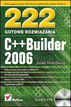 Okładka książki C++Builder 2006. 222 gotowe rozwiązania