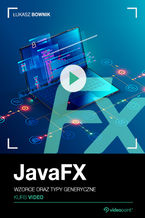 Okładka książki JavaFX. Kurs video. Wzorce oraz typy generyczne
