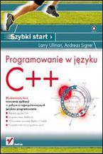 Okładka książki Programowanie w języku C++. Szybki start