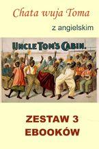 3 ebooki: Chata wuja Toma. Nauka angielskiego z książką dwujęzyczną